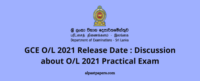 GCE OL 2021 Release Date Discussion about OL 2021 Practical Exam