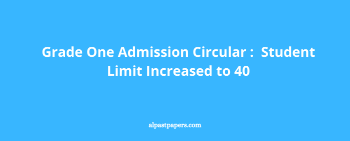 Grade One Admission Circular Student Limit Increased to 40