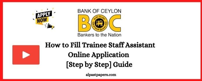 How to Fill or Apply BOC Trainee Staff Assistant 2021 Application Bank of Ceylon Video Guide
