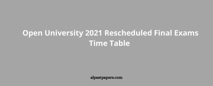Open University 2021 Rescheduled Final Exams Time Table