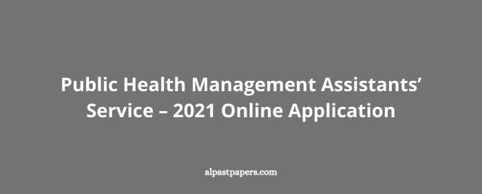 Public Health Management Assistants' Service – 2021 Online Application