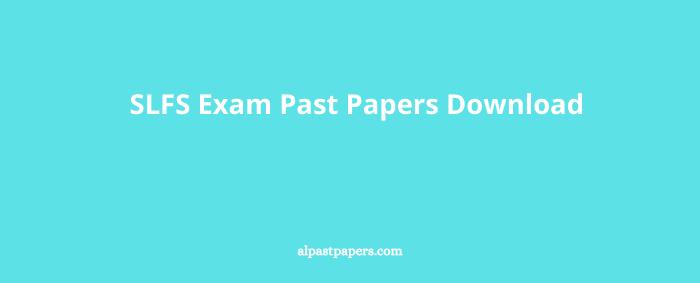 SLFS Exam Past Papers Download