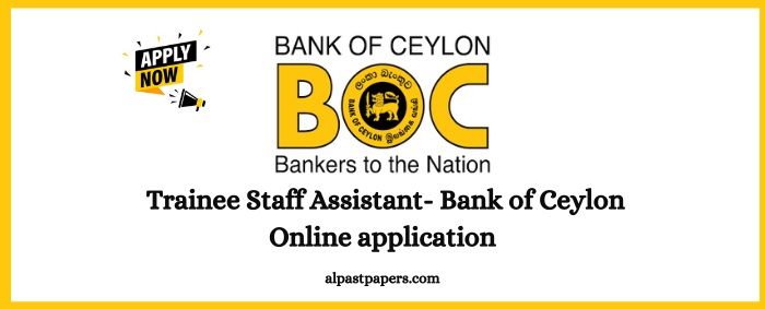 Trainee Staff Assistant 2021 Application- Bank of Ceylon