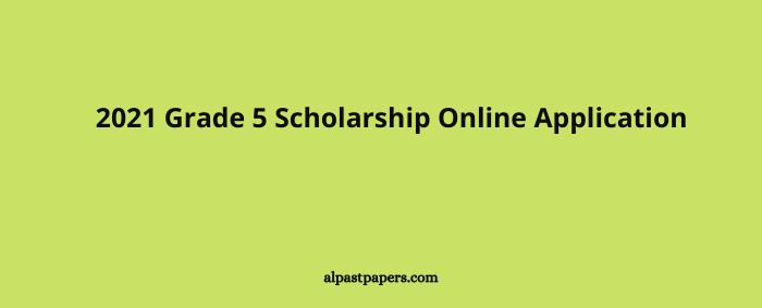 2021 Grade 5 Scholarship Online Application