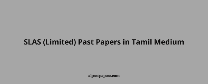 SLAS (Limited) Past Papers in Tamil Medium