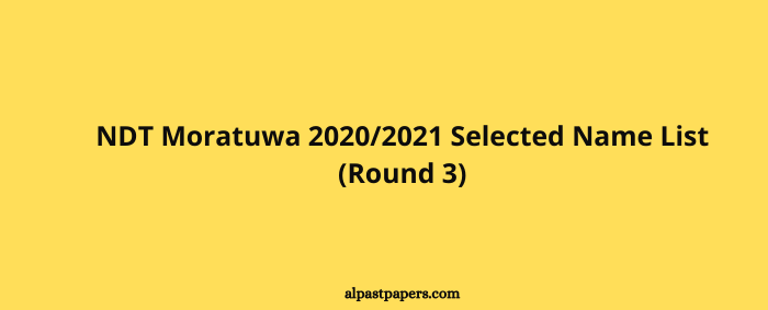 NDT Moratuwa 20202021 Selected Name List (Round 3)